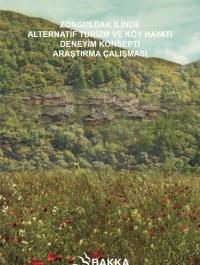 Zonguldak İlinde Alternatif Turizm ve Köy Hayatı Deneyim Konsepti Araştırma Çalışması