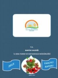 Bartın İl Gıda, Tarım ve Hayvancılık Müdürlüğü 2015 Ylıı Faaliyet Raporu